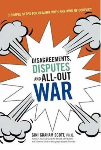 Disagreements, Disputes and All Out War (AMACOM 2007)